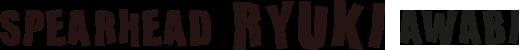 SPEARHEAD RYUKI AWABI